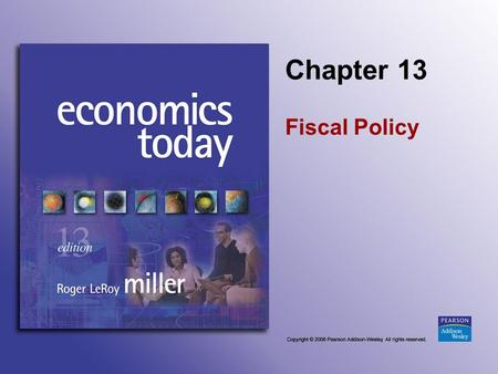 Chapter 13 Fiscal Policy. Slide 13-2 Introduction Countries belonging to the European Monetary Union have agreed to follow a path of fiscal discipline,