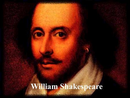 William Shakespeare. Shakespeare was born in Stratford- upon-Avon on April 23, 1564. He died on the same date in 1616.