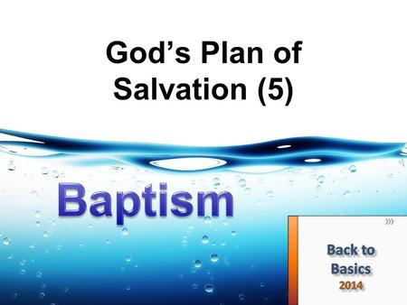 "God's Plan of Salvation (5). Βαπτίζω (baptizo) – ""to dip in or under"" (Kittel) ""1. to dip repeatedly, to immerse, to submerge (of vessels sunk) 2. To."