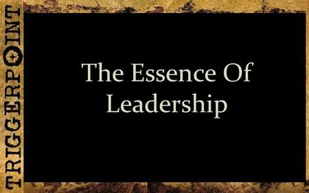 The Essence Of Leadership. Mark 10:32-34 They were on their way up to Jerusalem, with Jesus leading the way, and the disciples were astonished, while.