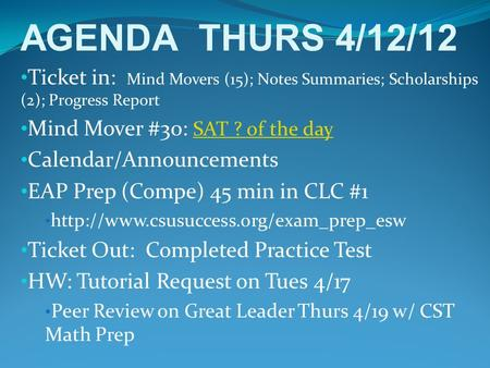 Ticket in: Mind Movers (15); Notes Summaries; Scholarships (2); Progress Report Mind Mover #30: SAT ? of the day SAT ? of the day Calendar/Announcements.