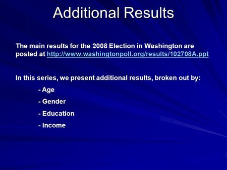 Additional Results The main results for the 2008 Election in Washington are posted at