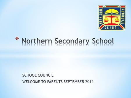 SCHOOL COUNCIL WELCOME TO PARENTS SEPTEMBER 2015.