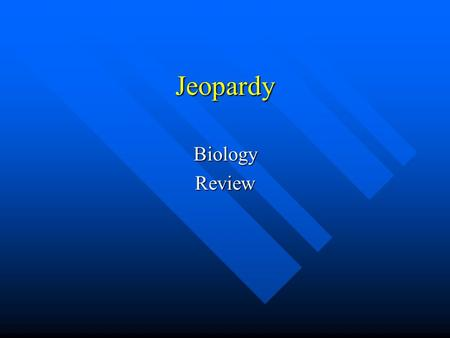 Jeopardy BiologyReview. 200 400 600 800 1000 Cellular Structure Functions of the Cell Chemistry of the Cell Genetic Expression Classifying Living Things.