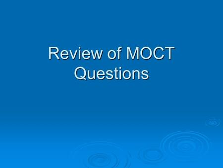 Review of MOCT Questions