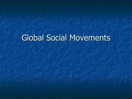 Global Social Movements. Grassroots Movements as Transnational Actors: Implications for Global Civil Society Srilatha Batliwala Background Information.