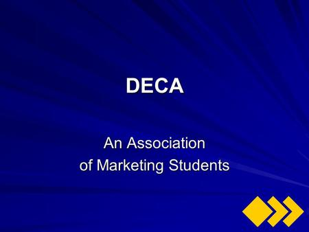 DECA An Association of Marketing Students. DECA An educational youth organization designed for students enrolled in Marketing Education and is an integral.