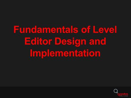 Fundamentals of Level Editor Design and Implementation.