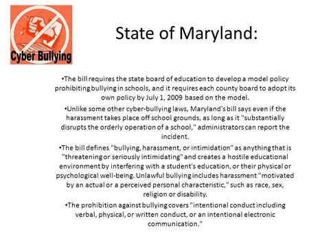 The bill requires the state board of education to develop a model policy prohibiting bullying in schools, and it requires each county board to adopt its.