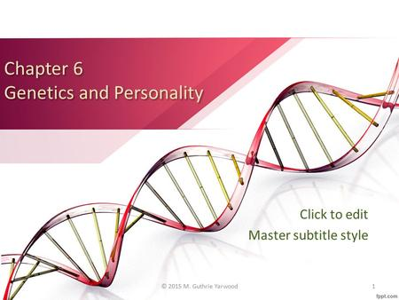 Chapter 6 Genetics and Personality