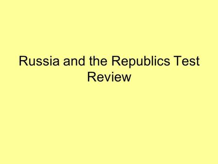 Russia and the Republics Test Review. 1. Some geographers consider the dividing line between Europe and Asia to be _______________. Ural Mountains 2.