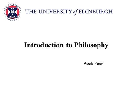 Introduction to Philosophy Week Four. Morality: Objective, Relative or Emotive? Dr. Matthew Chrisman.