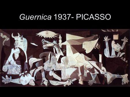 Guernica 1937- PICASSO. Guernica 1937 Oil on canvas 349 x 776 cm Pablo Picasso.