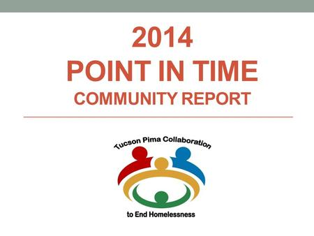 2014 POINT IN TIME COMMUNITY REPORT. 2014 SHELTERED PERSONS REPORT.