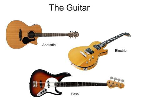 The Guitar Acoustic Electric Bass. Tuning the Guitar You can find an online tuner at herehere Even (sixth string) A Dog Gets Breakfast Early (first string)