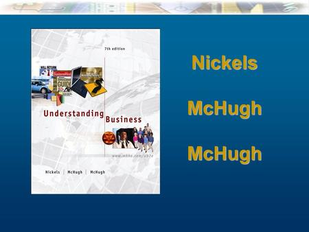 15-1 McGraw-Hill/Irwin Understanding Business, 7/e © 2005 The McGraw-Hill Companies, Inc., All Rights Reserved. NickelsMcHughMcHugh Nickels Cover.