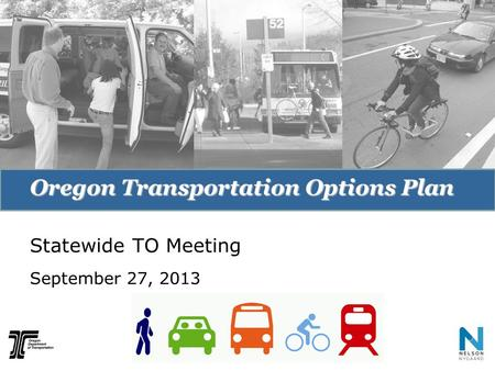 Oregon Transportation Options Plan Statewide TO Meeting September 27, 2013.
