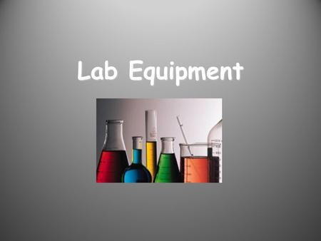 Lab Equipment. hold solids or liquids that will not release gases when reacted or are unlikely to splatter if stirred or heated.