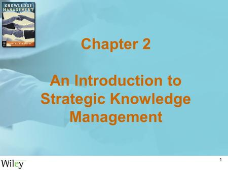 Chapter 2 An Introduction to Strategic Knowledge Management