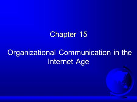 Chapter 15 Organizational Communication in the Internet Age