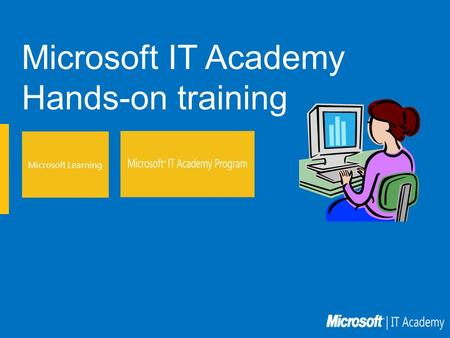 Microsoft IT Academy Hands-on training Microsoft Learning.