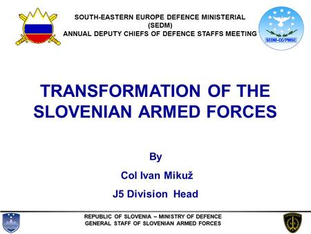 TRANSFORMATION OF THE SLOVENIAN ARMED FORCES