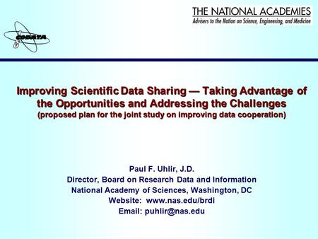 Improving Scientific Data Sharing — Taking Advantage of the Opportunities and Addressing the Challenges (proposed plan for the joint study on improving.