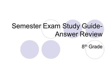 Semester Exam Study Guide- Answer Review