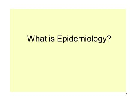 What is Epidemiology? 1. A term derived from the Greek: epi : on, upon demos : the people logos : the study of (Webster's Unabridged Dictionary) Dictionary.