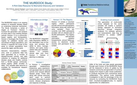 THE MURDOCK Study: A Rich Data Resource for Biomarker Discovery and Validation Brian D. Bennett 1, Jessica D. Tenenbaum 1, Victoria Christian 1, Melissa.
