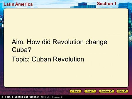 Latin America Section 1 Aim: How did Revolution change Cuba? Topic: Cuban Revolution.