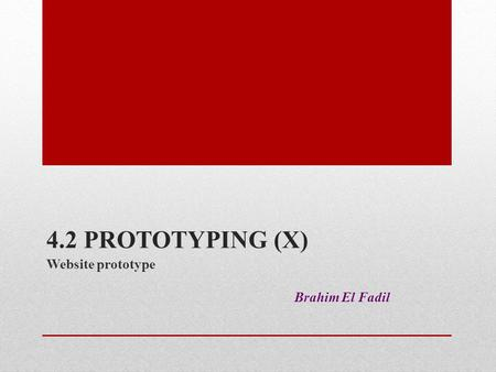 4.2 PROTOTYPING (X) Website prototype Brahim El Fadil.