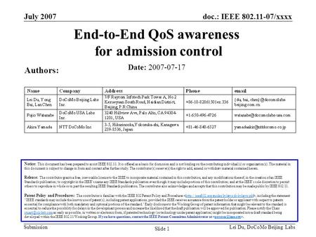 Doc.: IEEE 802.11-07/xxxx Submission July 2007 Lei Du, DoCoMo Beijing Labs Slide 1 End-to-End QoS awareness for admission control Date: 2007-07-17 Authors: