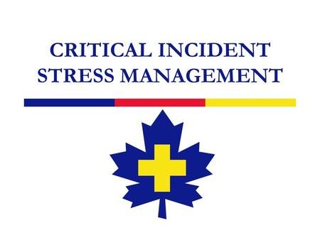 CRITICAL INCIDENT STRESS MANAGEMENT. 2 Common Causes of Stress.