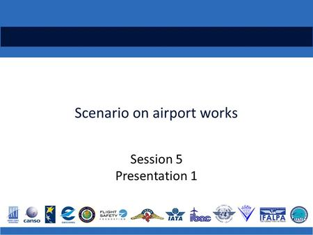 Scenario on airport works Session 5 Presentation 1.