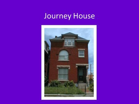 Journey House. Cutia W. Brown, LCSW Clinical Supervisor 502.561.0003.
