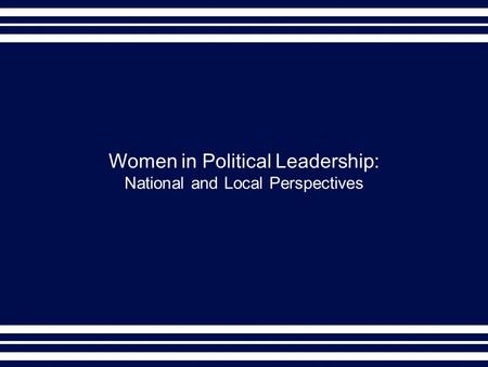 Women in Political Leadership: National and Local Perspectives.