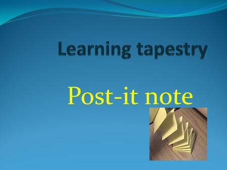 Learning tapestry Post-it note.