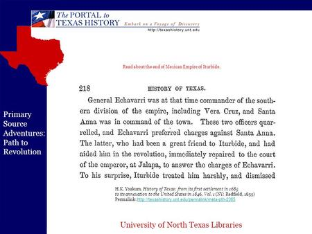University of North Texas Libraries Primary Source Adventures: Path to Revolution H.K. Yoakum. History of Texas: from its first settlement in 1685 to its.