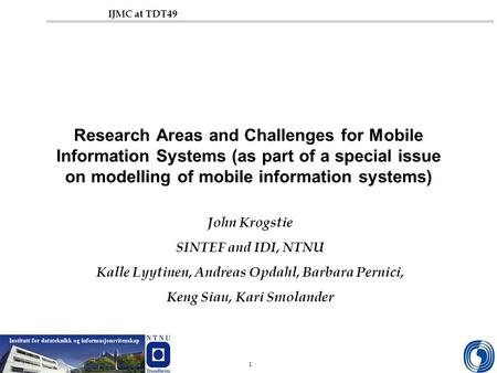 Replace this text with file name1 IJMC at TDT49 Research Areas and Challenges for Mobile Information Systems (as part of a special issue on modelling of.