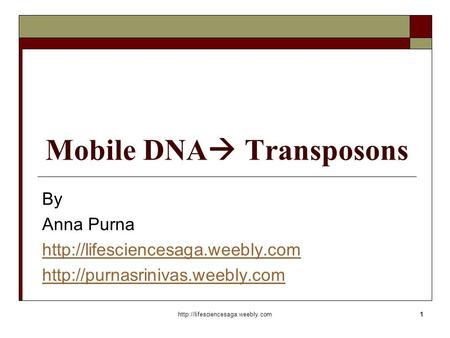 Mobile DNA  Transposons By Anna Purna