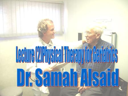 Lecture (2)Physical Therapy for Geriatrics