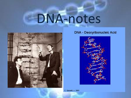 DNA-notes. A. First Discoveries 1.Griffith- experiment showed that live uncoated bacteria acquired the ability to make coats from dead coated bacteria.