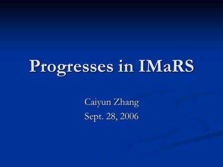 Progresses in IMaRS Caiyun Zhang Sept. 28, 2006. 1. SST validation over Florida Keys 2. Potential application of ocean color remote sensing on deriving.