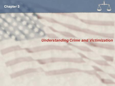 Understanding Crime and Victimization Chapter 3. Violent crime Gang violence Serial and mass murder Terrorism Intimate violence Substance abuse Economic.