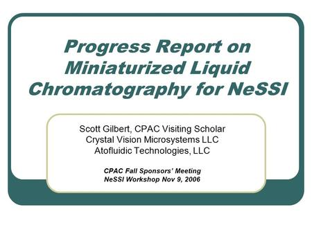 Progress Report on Miniaturized Liquid Chromatography for NeSSI
