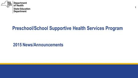 1 Preschool/School Supportive Health Services Program 2015 News/Announcements.