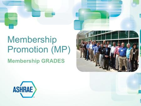 Membership Promotion (MP) Membership GRADES. Member –Twelve or more years experience in the built environment: Education, licenses, work experience Associate.