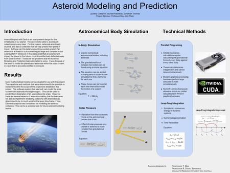 Asteroid Modeling and Prediction Introduction Asteroid impact with Earth is an ever present danger for the inhabitants of our planet. The desire to be.
