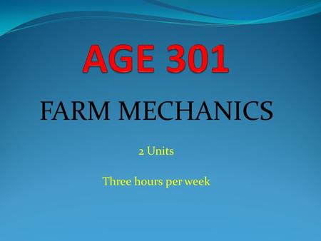 FARM MECHANICS 2 Units Three hours per week. COURSE DETAILS COURSE COODINATOR: Engr. I.A. Ola B.Eng. M.Sc.   Office location: